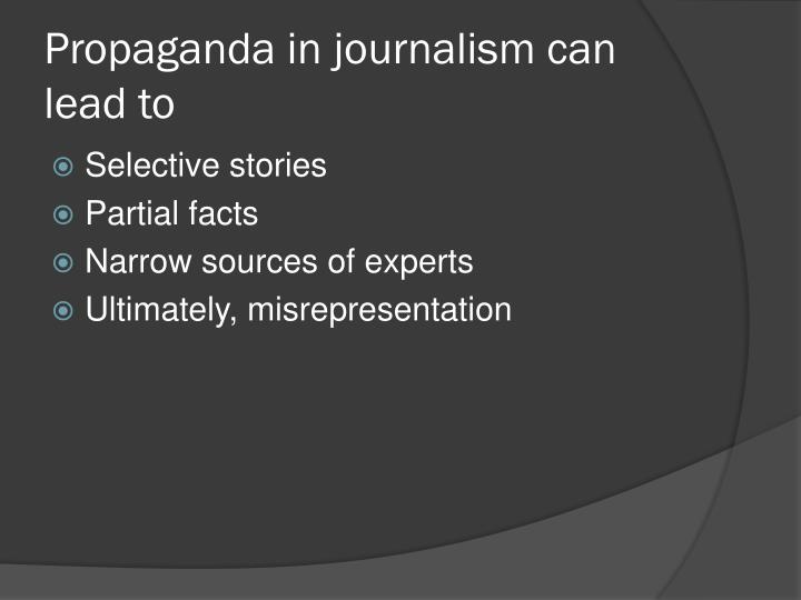 Propaganda in journalism can lead to