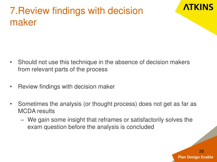 7.Review findings with decision maker