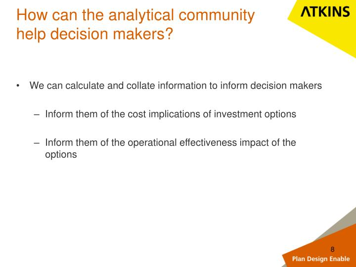 How can the analytical community help decision makers?