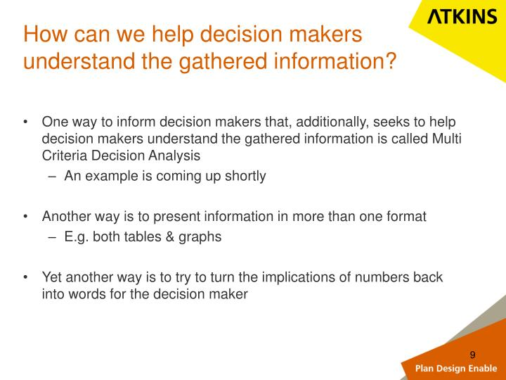 How can we help decision makers understand the gathered information?