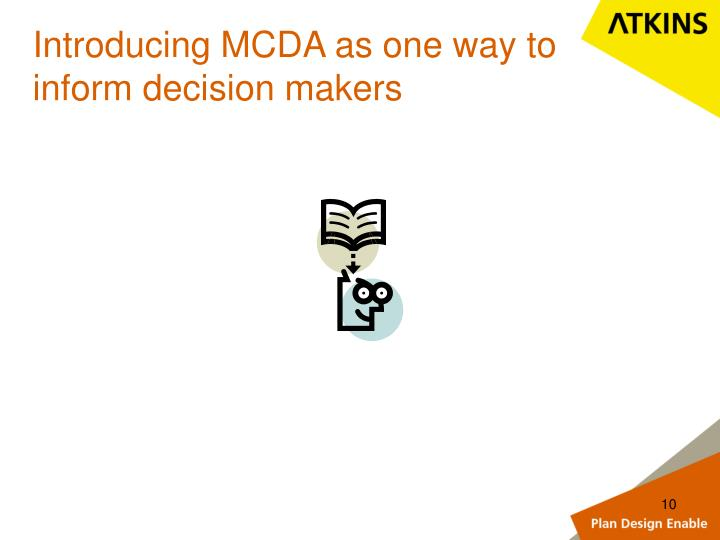 Introducing MCDA as one way to inform decision makers