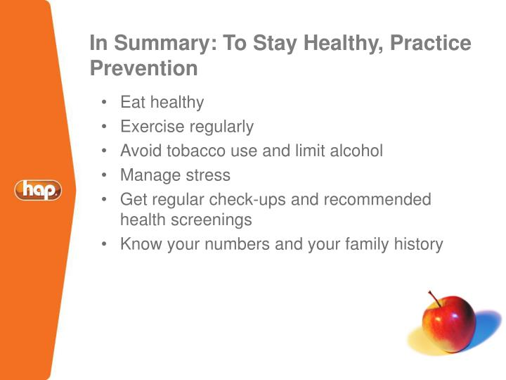 In Summary: To Stay Healthy, Practice Prevention