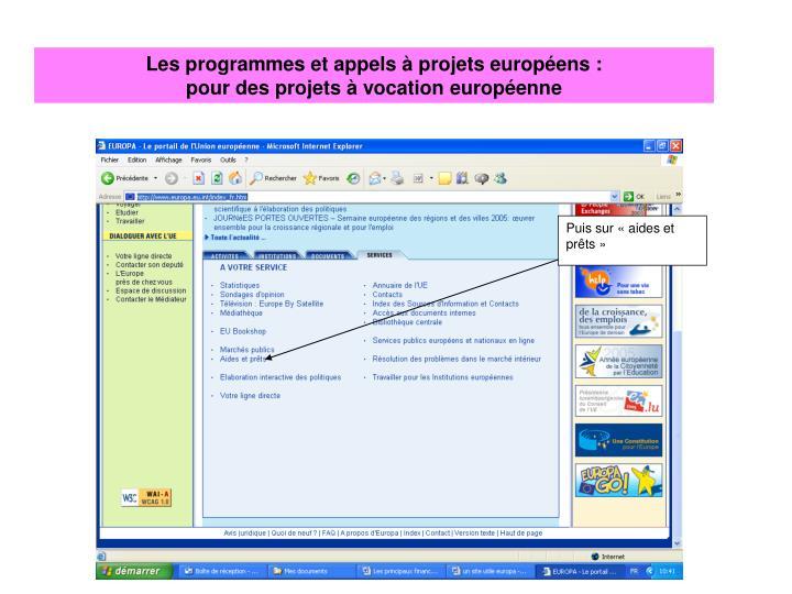 Les programmes et appels à projets européens :