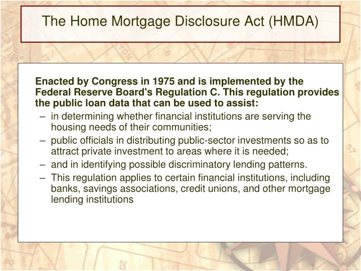 The Home Mortgage Disclosure Act (HMDA)