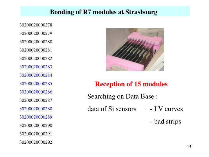 Bonding of R7 modules at Strasbourg
