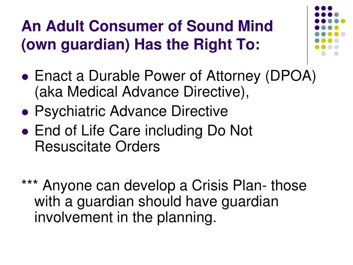 An Adult Consumer of Sound Mind (own guardian) Has the Right To: