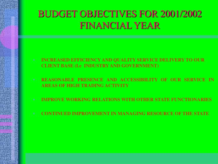 BUDGET OBJECTIVES FOR 2001/2002 FINANCIAL YEAR