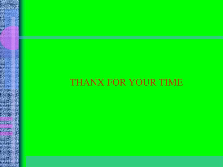 THANX FOR YOUR TIME
