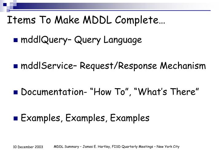 Items To Make MDDL Complete…