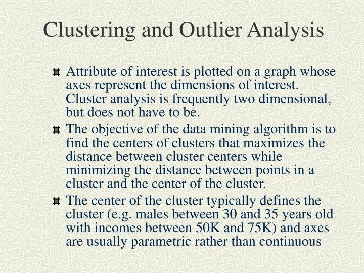 Clustering and Outlier Analysis