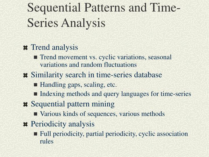 Sequential Patterns and Time-Series Analysis