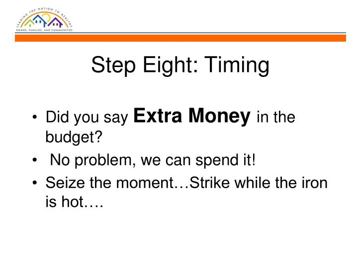 Step Eight: Timing