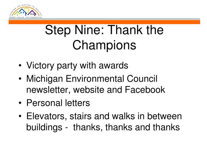 Step Nine: Thank the Champions