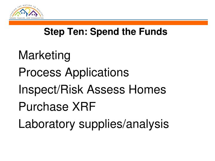 Step Ten: Spend the Funds
