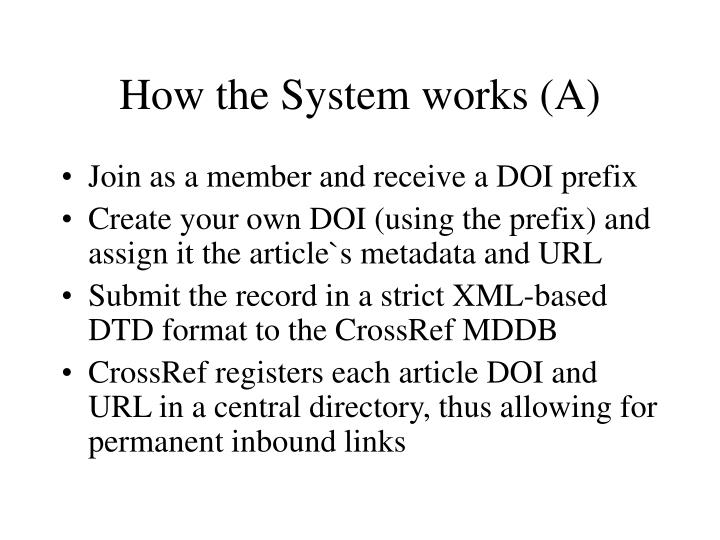 How the System works (A)