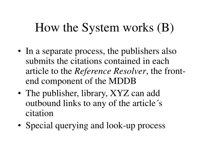 How the System works (B)