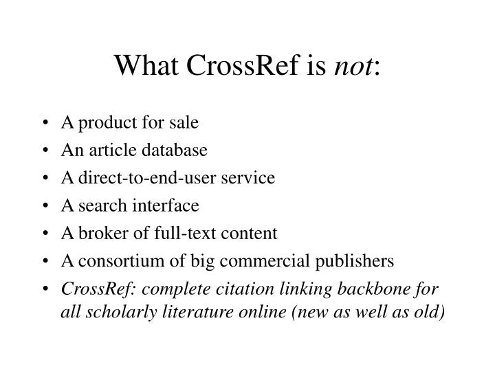 What crossref is not