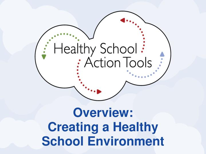 overview creating a healthy school environment