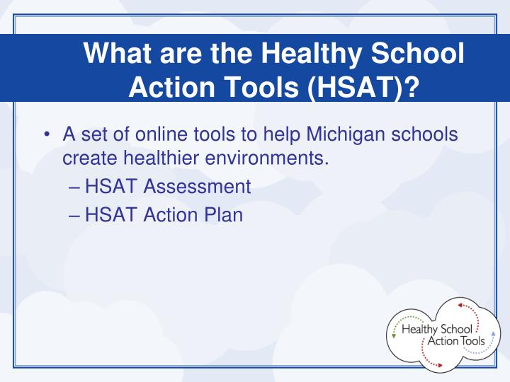 What are the Healthy School Action Tools (HSAT)?