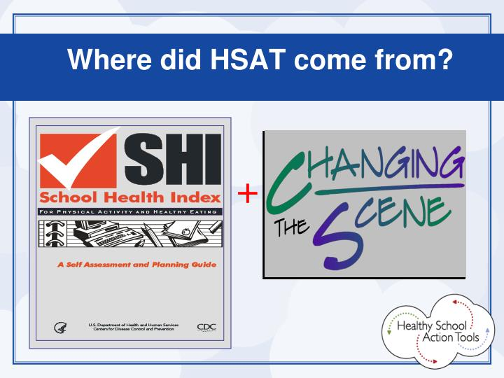 Where did HSAT come from?