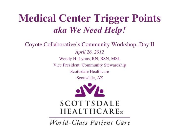 Medical Center Trigger Points