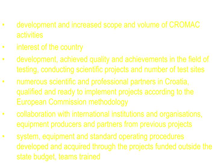 development and increased scope and volume of CROMAC activities