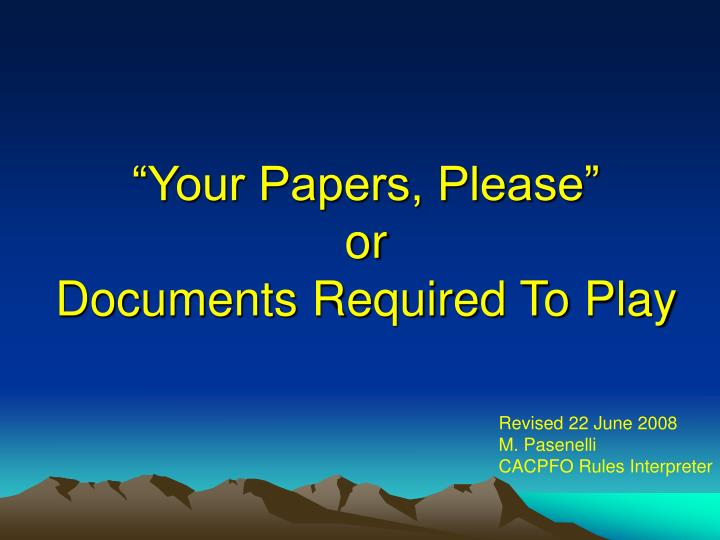 Your papers please or documents required to play