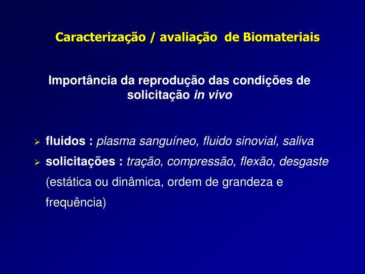 Caracterização / avaliação  de Biomateriais