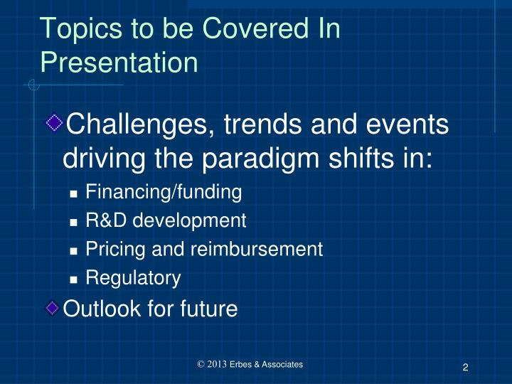 Topics to be covered in presentation