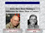 d o s have been making a difference for more than a century