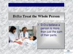 d o s treat the whole person