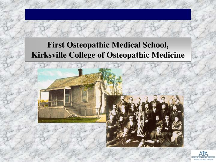 First Osteopathic Medical School,