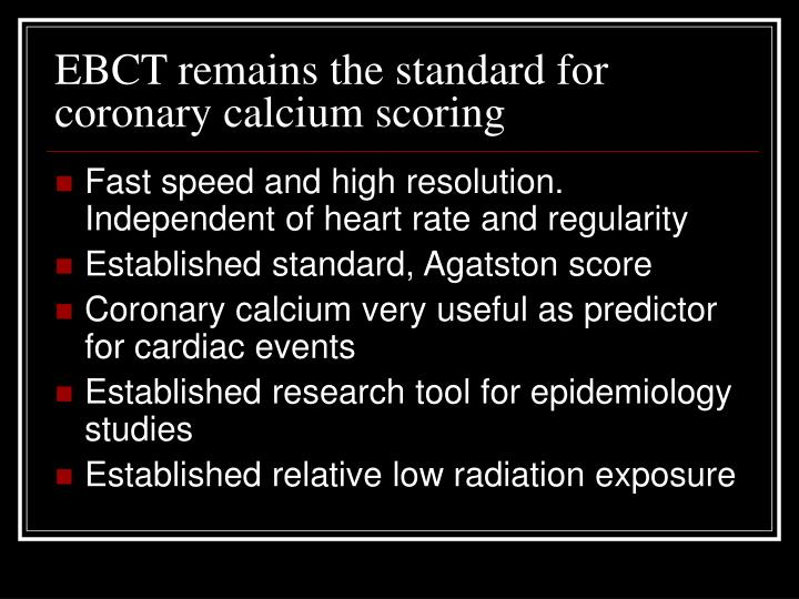 EBCT remains the standard for coronary calcium scoring
