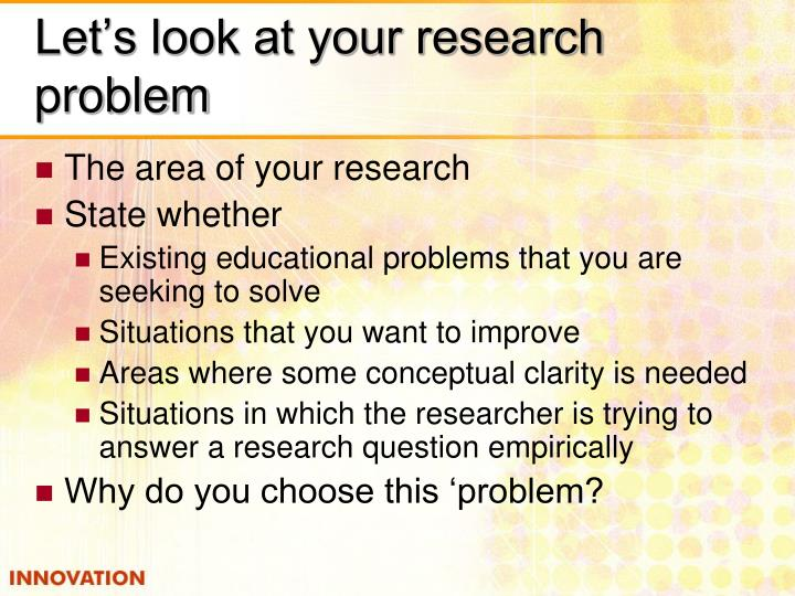 Let's look at your research problem