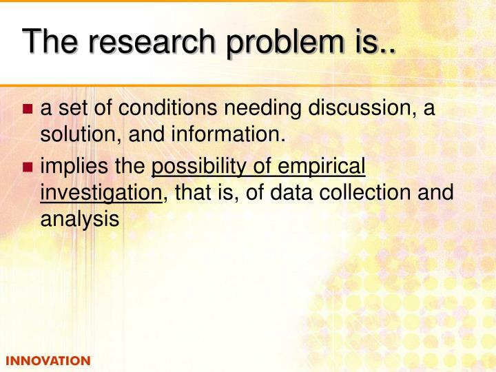 The research problem is..
