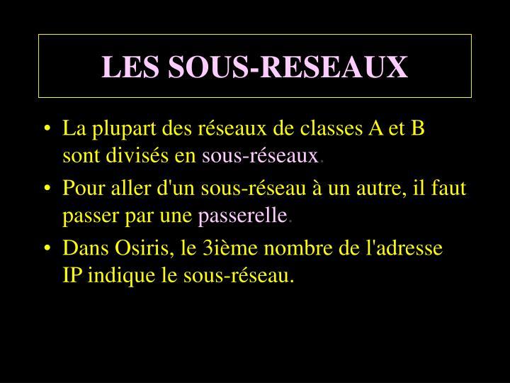 LES SOUS-RESEAUX