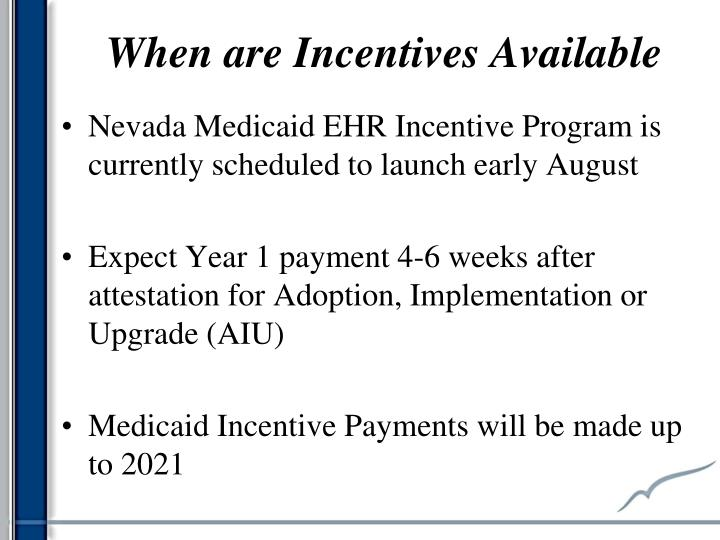 When are Incentives Available