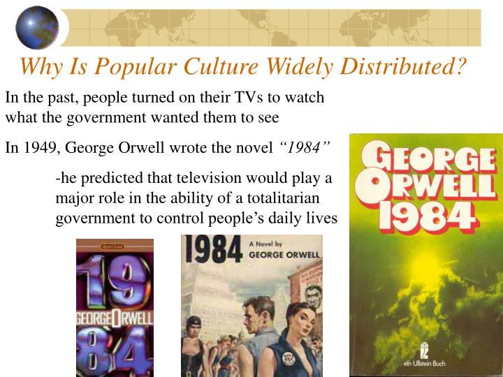 Why Is Popular Culture Widely Distributed?