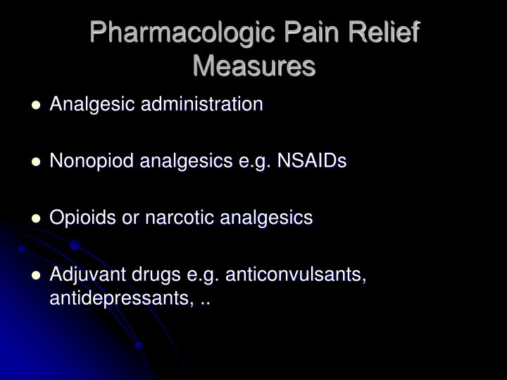 Pharmacologic Pain Relief Measures