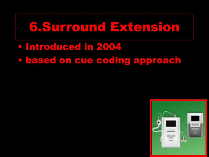 6.Surround Extension