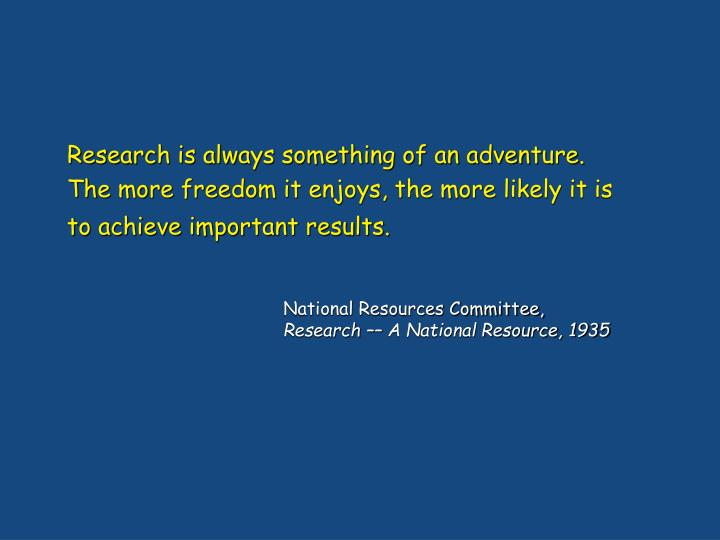 Research is always something of an adventure.