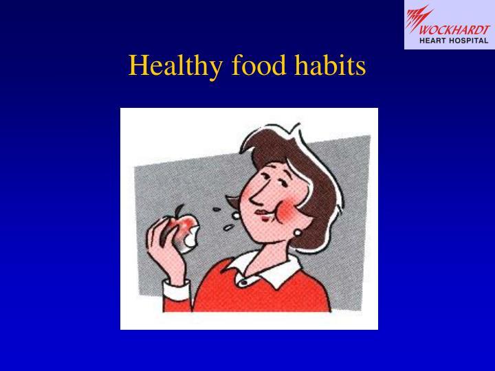 Healthy food habits