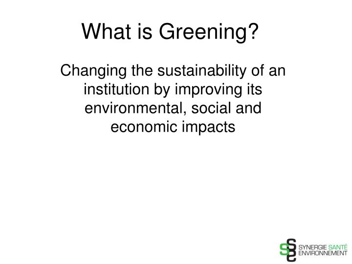What is Greening?