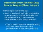 observations from the initial drug returns analysis phase 1 cont