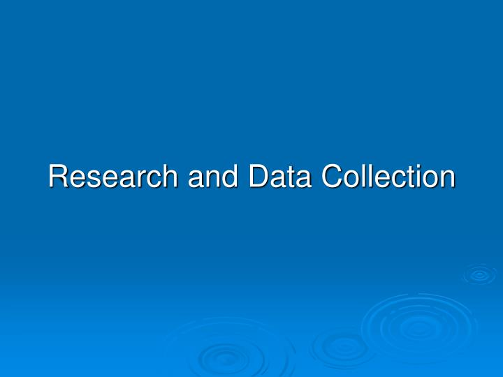 Research and Data Collection
