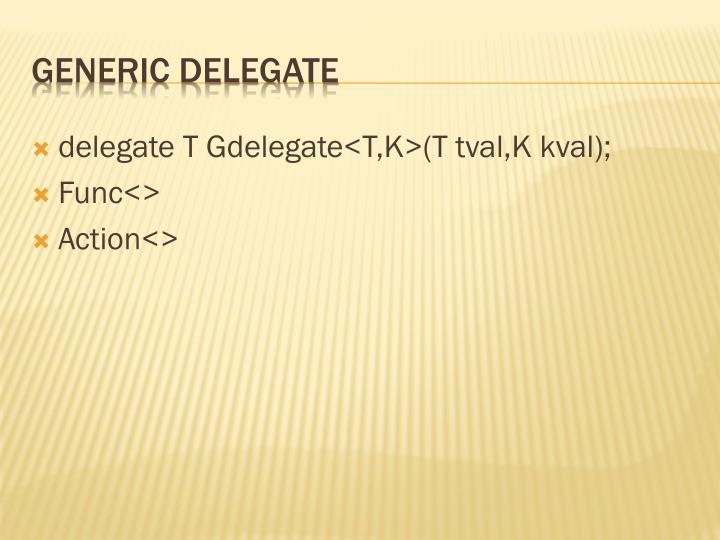 delegate T