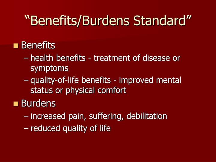 """Benefits/Burdens Standard"""