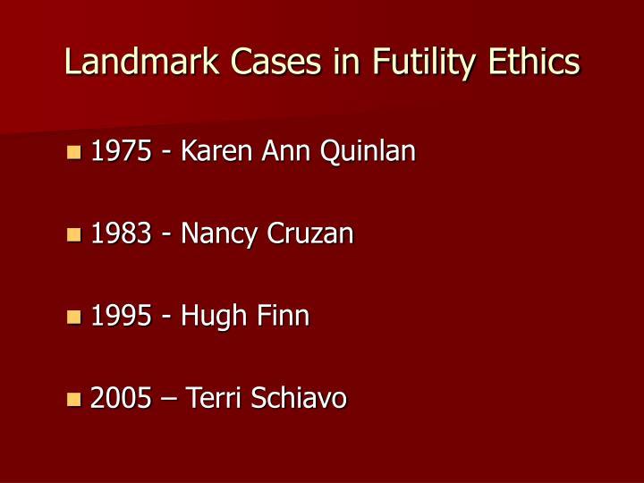 Landmark Cases in Futility Ethics
