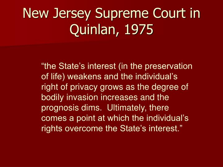 New Jersey Supreme Court in Quinlan, 1975
