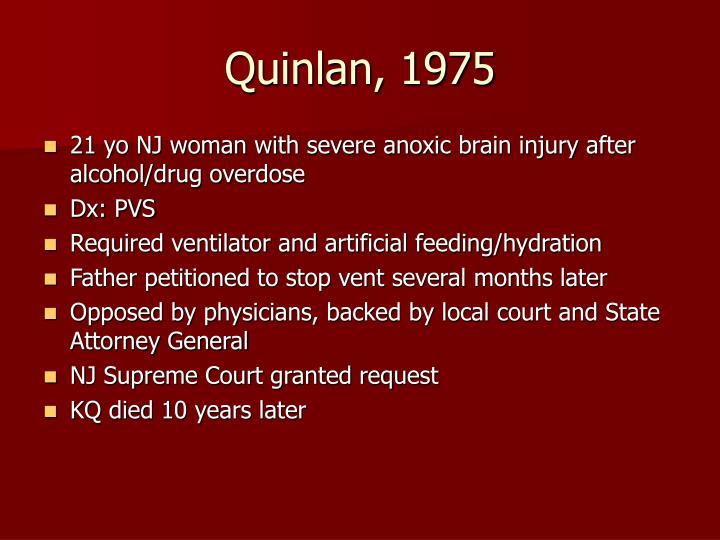 Quinlan, 1975